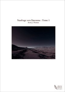 Naufrage vers l'inconnu : Tome 1