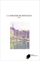 L A SORCIERE DE HONFLEUR