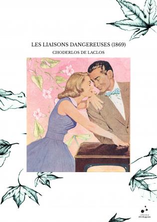 LES LIAISONS DANGEREUSES (1869)
