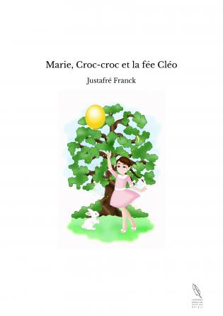Marie, Croc-croc et la fée Cléo