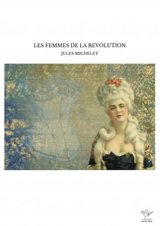 LES FEMMES DE LA REVOLUTION