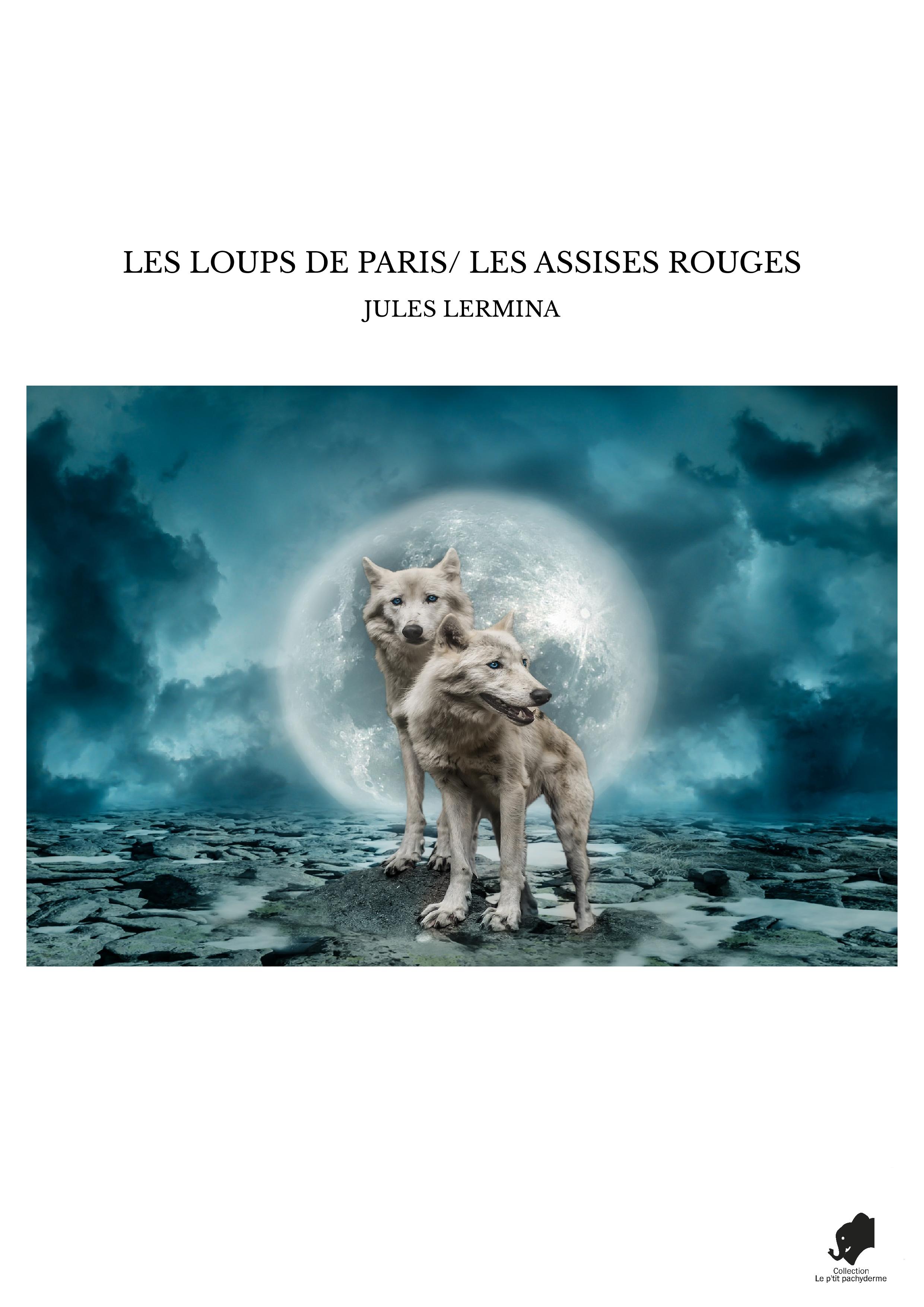 LES LOUPS DE PARIS/ LES ASSISES ROUGES