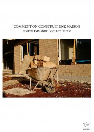 COMMENT ON CONSTRUIT UNE MAISON