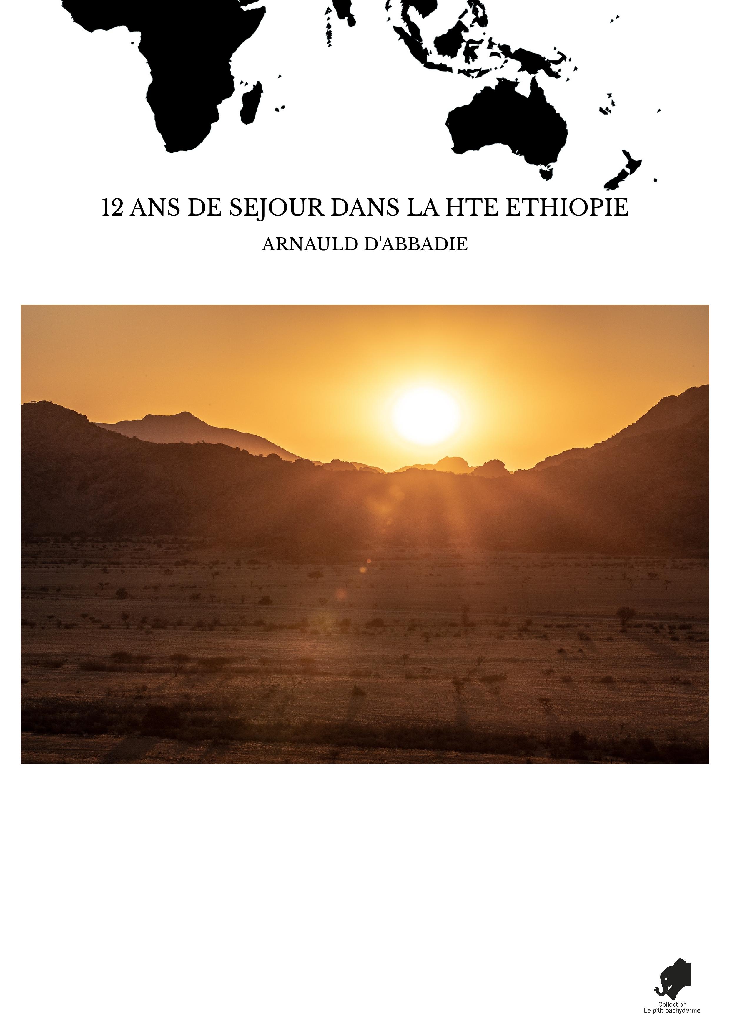 12 ANS DE SEJOUR DANS LA HTE ETHIOPIE