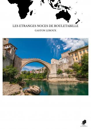 LES ETRANGES NOCES DE ROULETABILLE