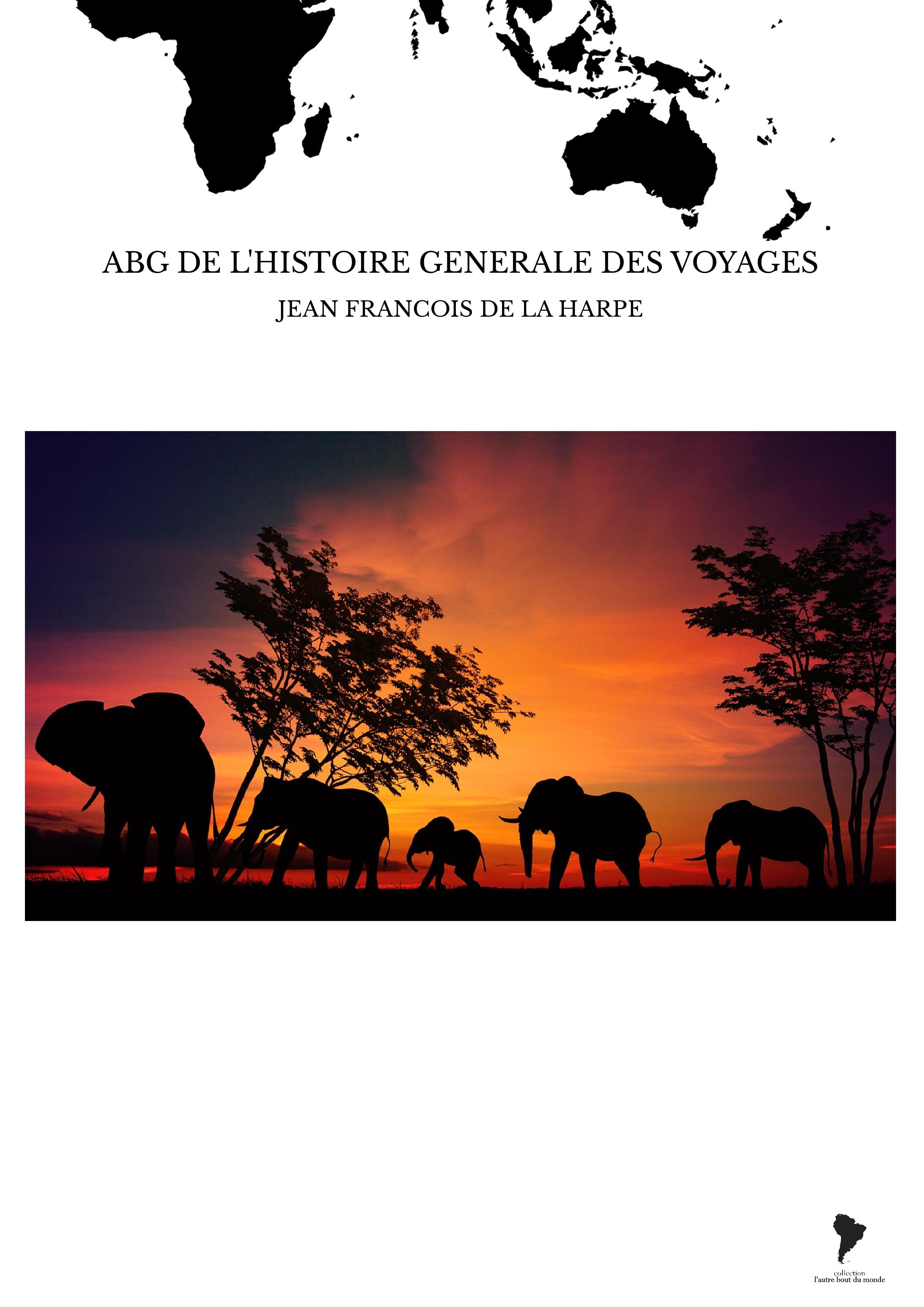 ABG DE L'HISTOIRE GENERALE DES VOYAGES