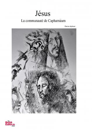 Jésus ( la communauté de Capharnaüm )