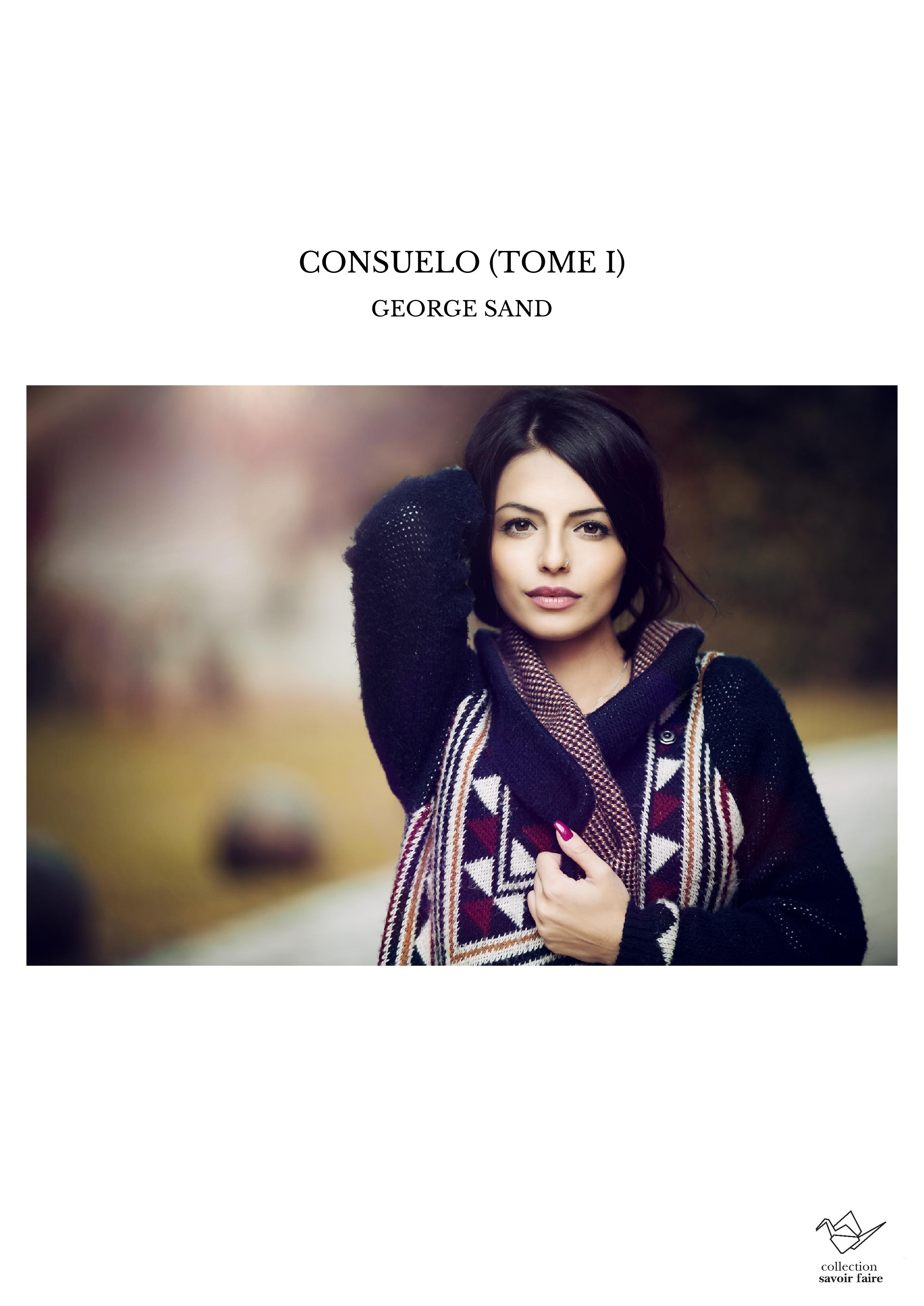 CONSUELO (TOME I)