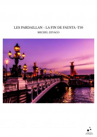 LES PARDAILLAN - LA FIN DE FAUSTA -T10