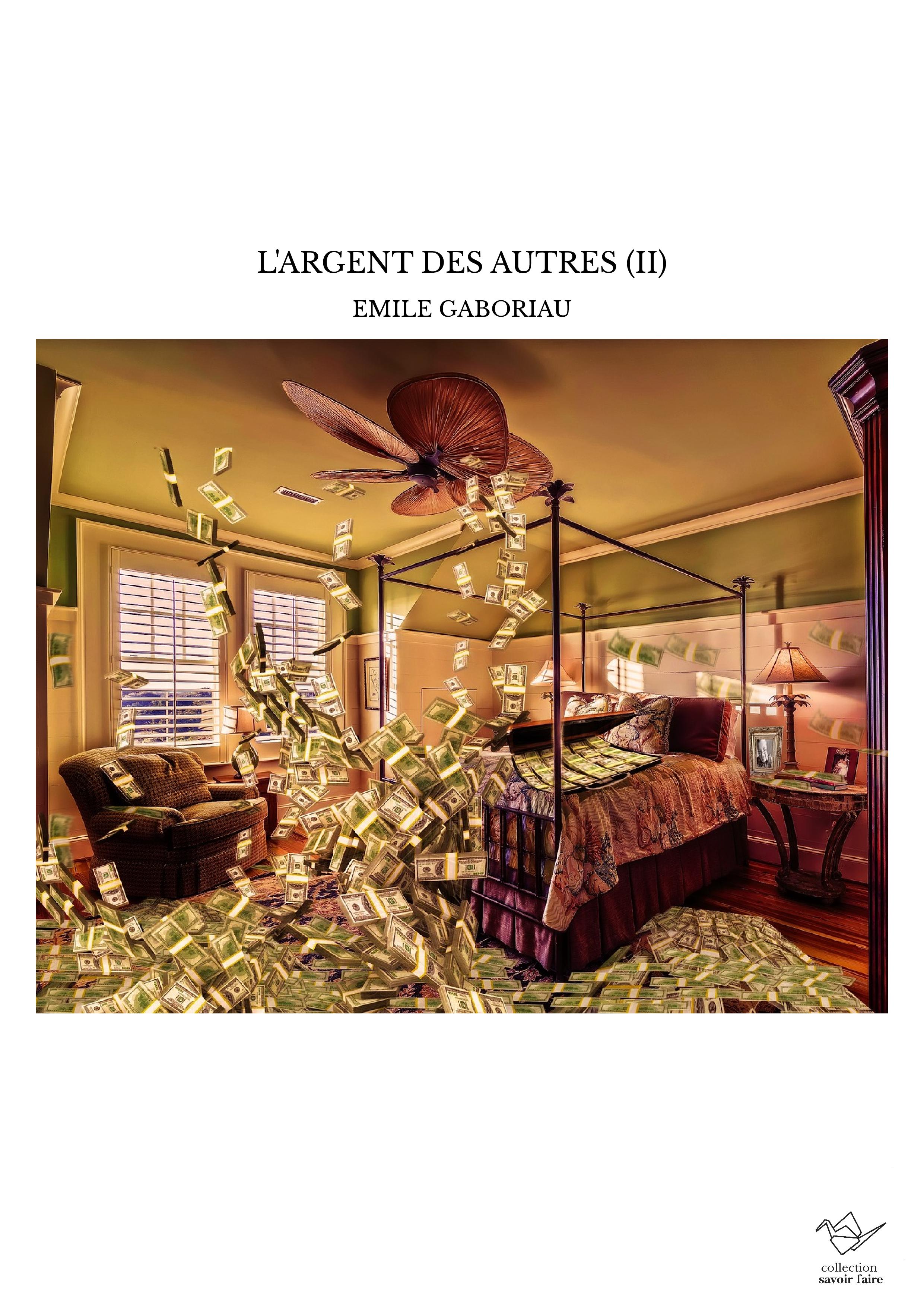 L'ARGENT DES AUTRES (II)