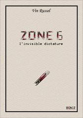 Zone 6, l'invisible dictature