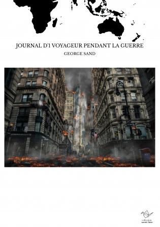 JOURNAL D'1 VOYAGEUR PENDANT LA GUERRE