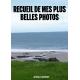 RECUEIL DE MES PLUS BELLES PHOTOS