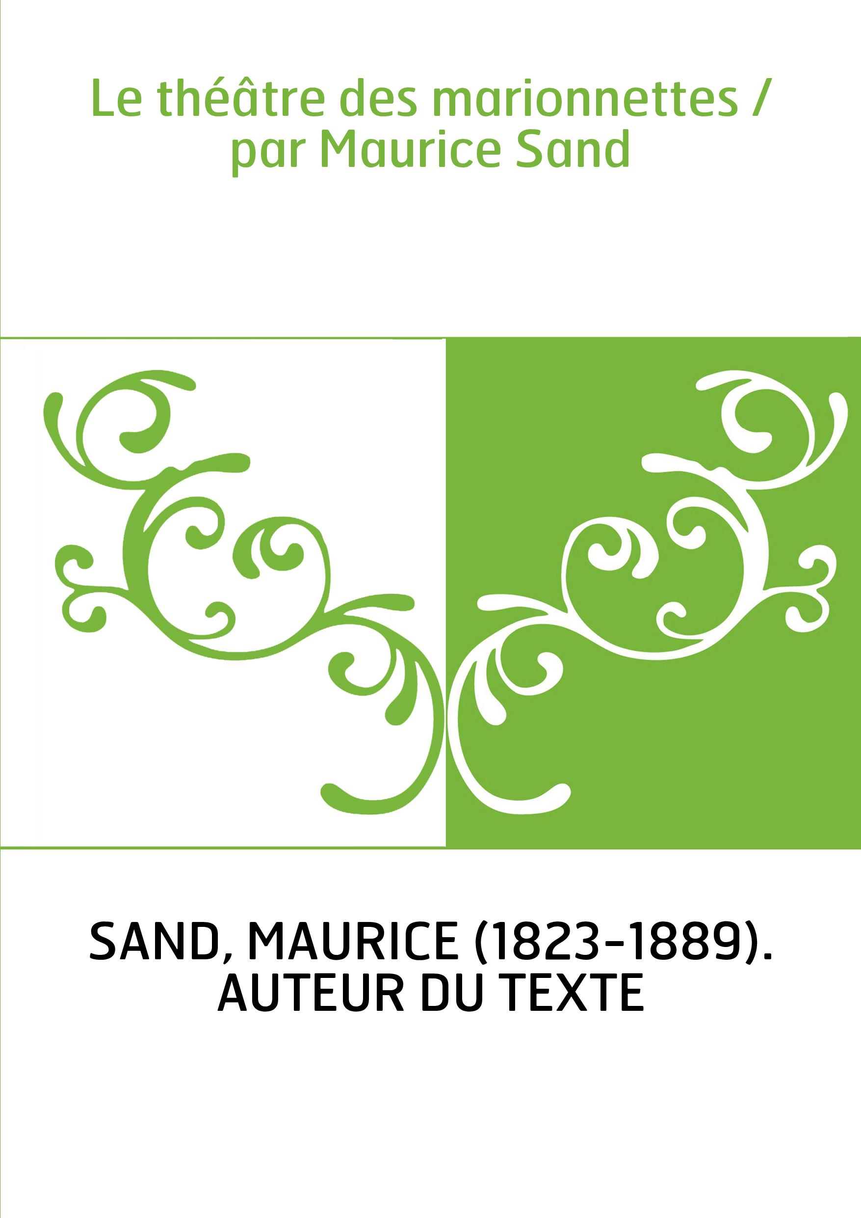 Le théâtre des marionnettes / par Maurice Sand