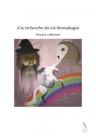 A la recherche du roi Stomakagor