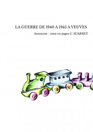 LA GUERRE DE 1940 A 1945 A VEUVES