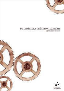 DE L'IDEE A LA CREATION...AGIR-RH