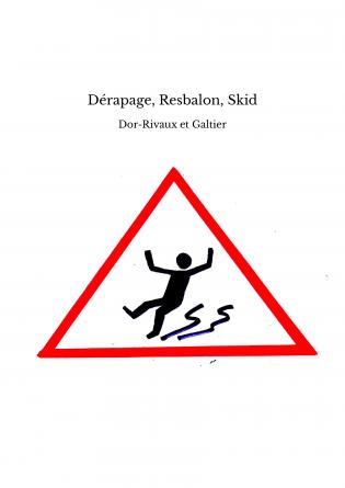 Dérapage, Resbalon, Skid