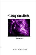 Cinq fatalités