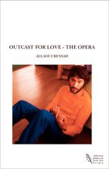 OUTCAST FOR LOVE - THE OPERA