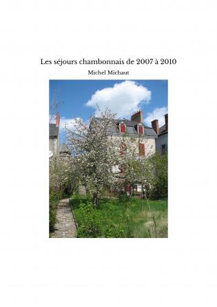 Les séjours chambonnais de 2007 à 2010