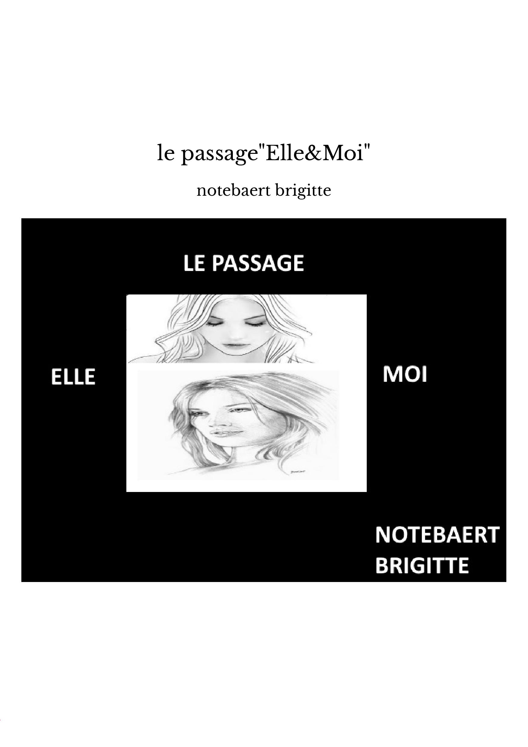 """le passage""""Elle&Moi"""""""