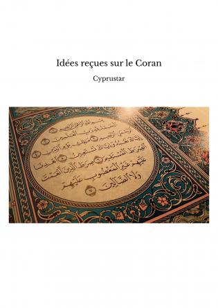 Idées reçues sur le Coran