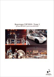 Reportages VIP 2010 - Tome 1