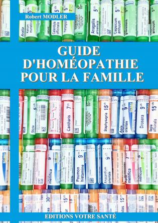 GUIDE D'HOMÉOPATHIE POUR LA FAMILLE