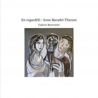 En regard(S) / Anne Baradel-Thenon