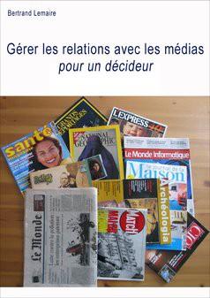 Gérer les relations avec les médias