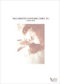 MA CAROTTE NANTAISE ( PART. II )
