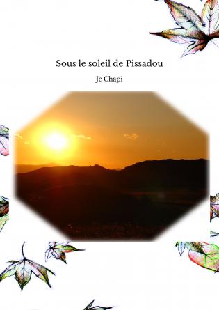 Sous le soleil de Pissadou