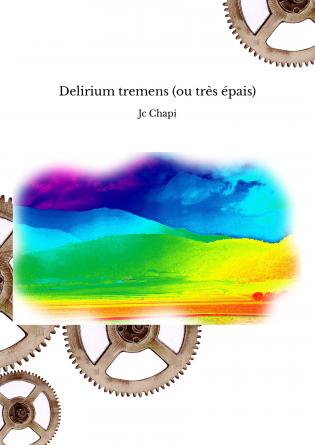Delirium tremens (ou très épais)