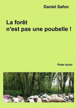 La forêt n'est pas une poubelle