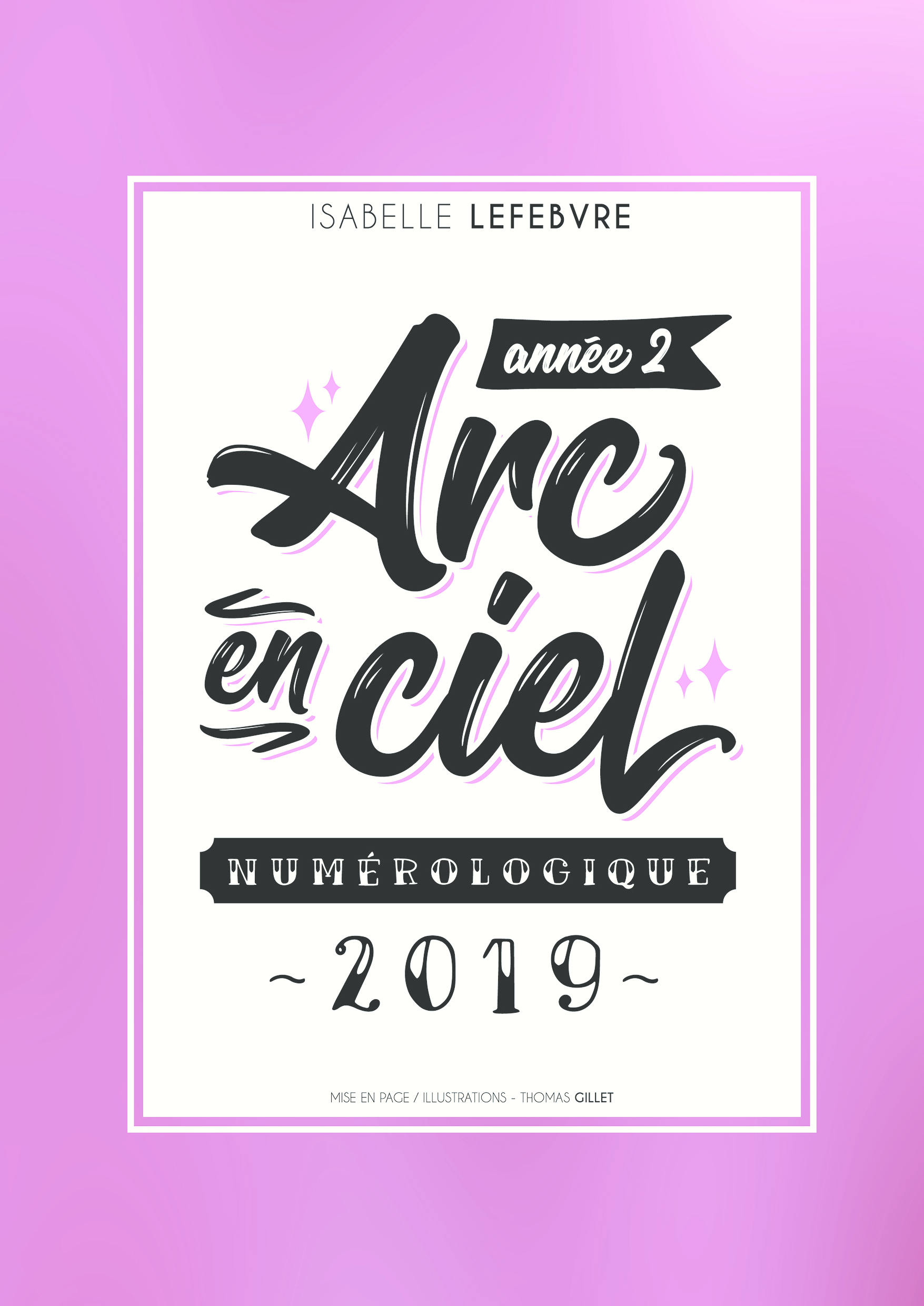 L'ARC EN CIEL NUMÉROLOGIQUE 2019 - 2