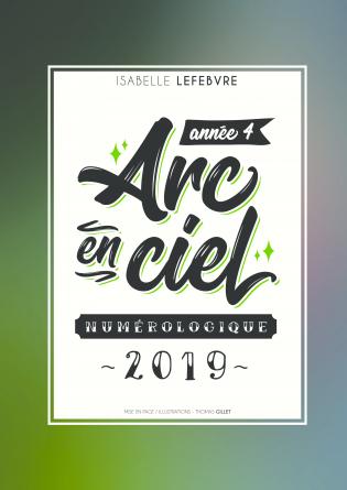 l'ARC EN CIEL NUMÉROLOGIQUE 2019 - 4
