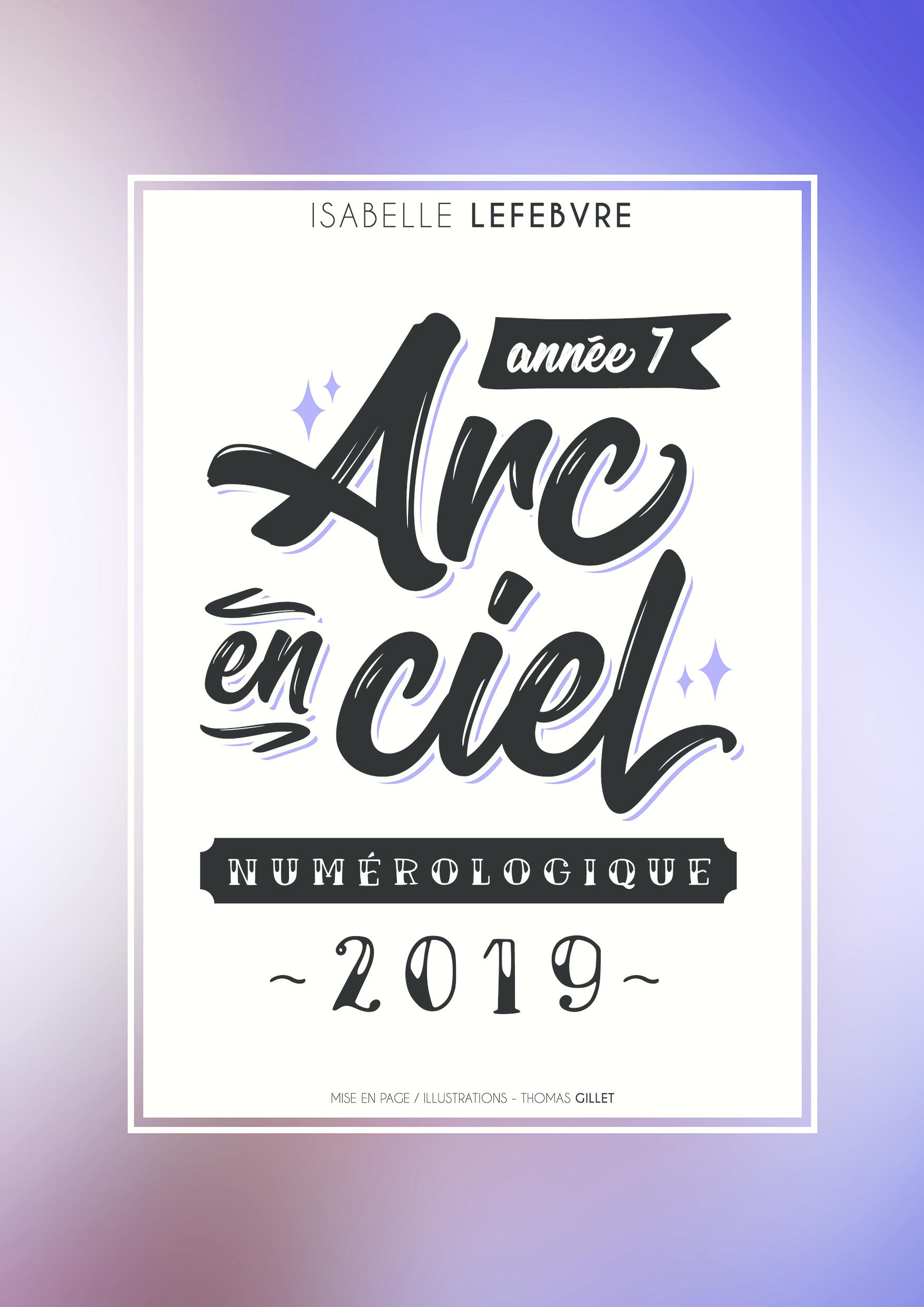 l'ARC EN CIEL NUMÉROLOGIQUE 2019 - 7