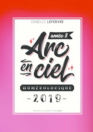 L'ARC EN CIEL NUMÉROLOGIQUE 2019 - 8