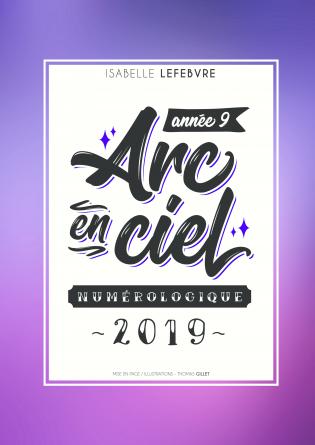 L'ARC EN CIEL NUMÉROLOGIQUE 2019 - 9
