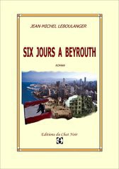 Six Jours à Beyrouth