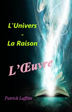L'Univers - La Raison. L'Œuvre