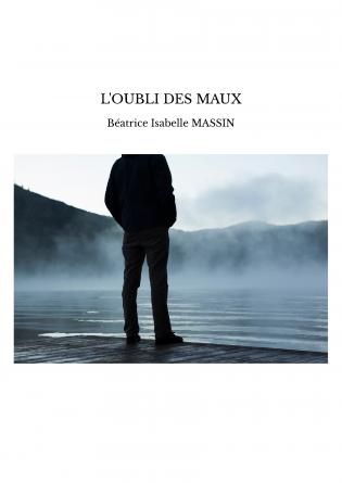 L'OUBLI DES MAUX