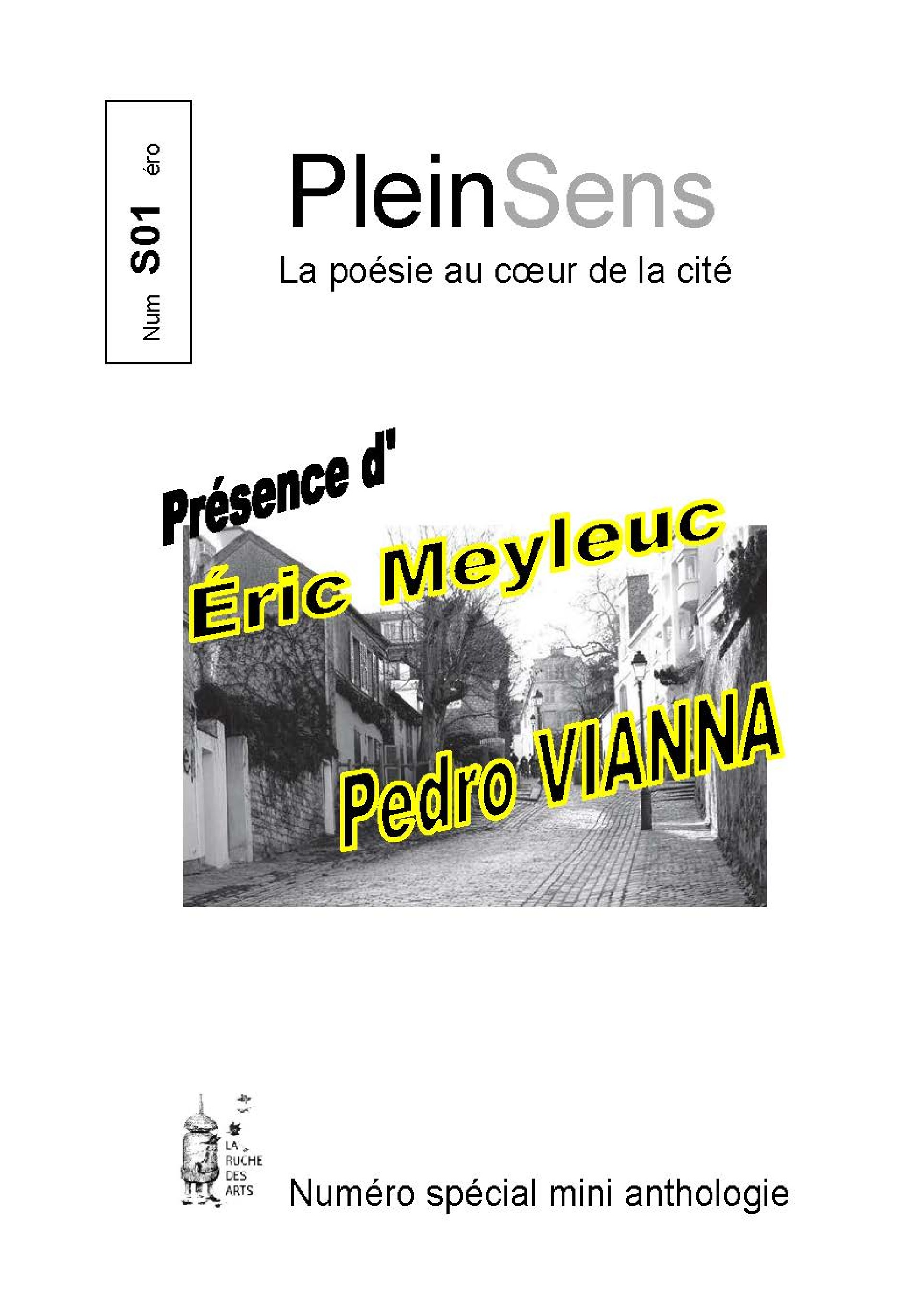 Présence d'Eric Meyleuc Pedro Vianna