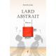 Lard Abstrait