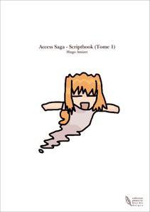Access Saga - Scriptbook (Tome 1)