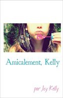 Amicalement, Kelly