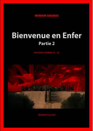 VII - BIENVENUE EN ENFER (PARTIE 2)