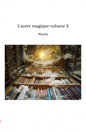 L'antre magique volume 2