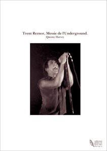 Trent Reznor, Messie de l'Underground.